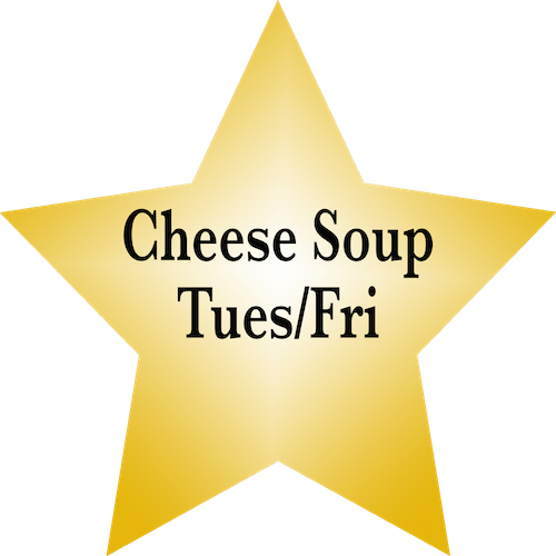 Cheese Soup Tues/Fri